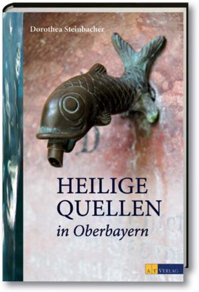 Cover Heilige Quellen in Oberbayern von Doris Steinbacher