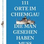 111 Orte im Chiemgau Cover