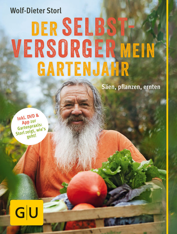 Storl - Der Selbstversorger - Mein Gartenjahr