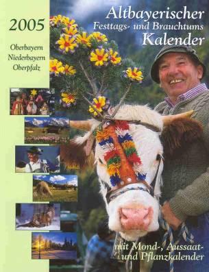 Altbayerischer Festtags- und Brauchtumskalender 2005