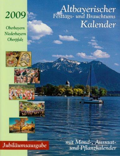 Altbayerischer Festtags- und Brauchtumskalender 2009