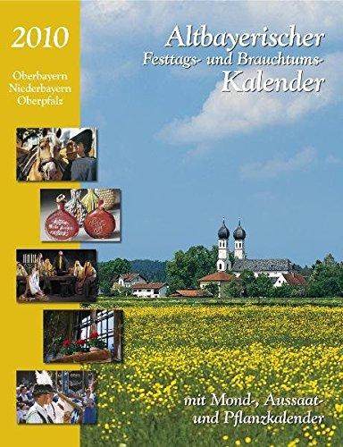 Altbayerischer Festtags- und Brauchtumskalender 2010