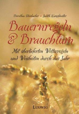 Bauernregeln & Brauchtum - Steinbacher / Kumpfmüller