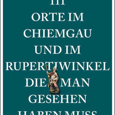 emons Verlag Buchcover 111 Orte in Chiemgau und Rupertiwinkel