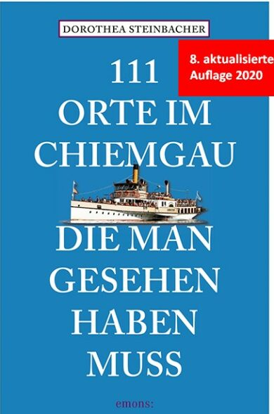 111 Orte im Chiemgau - 8. Auflage